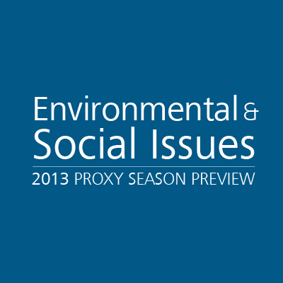 Environmental & Social Issues 2013 Proxy Season Preview