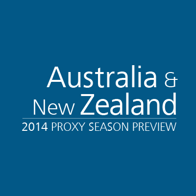 Australia & New Zealand 2014 Proxy Season Preview