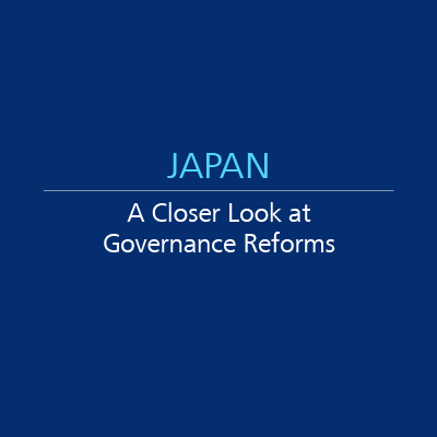 Japan: A Closer Look at Governance Reforms