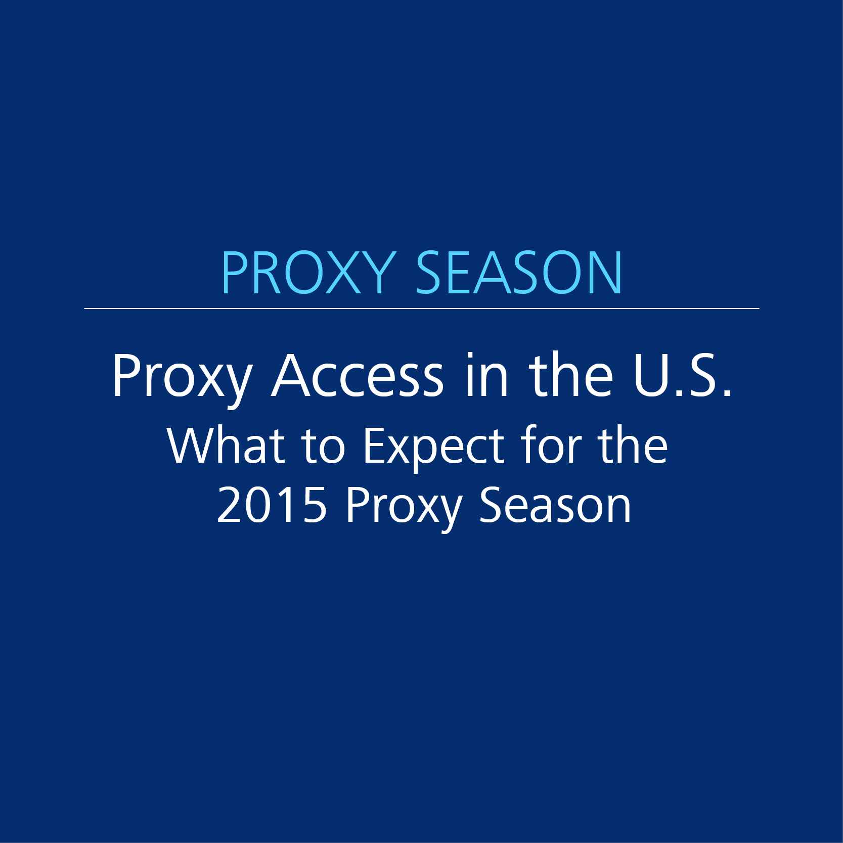 Proxy Access in the United States: What to Expect for the 2015 Proxy Season