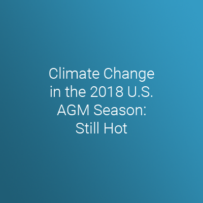 Climate Change In The 2018 U S Agm Season Still Hot Iss